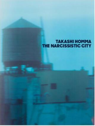 Takashi Homma: The Narcissistic City Notebook - Bookshop